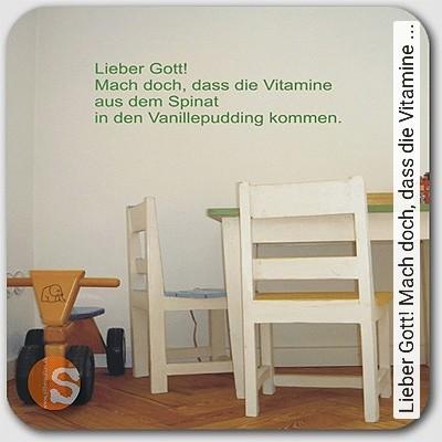 Bild: Walltatoo - Lieber Gott! Mach doch, dass die Vitamine ...